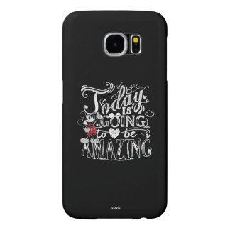 Trendy Mickey | Today Is Going To Be Amazing Samsung Galaxy S6 Cases