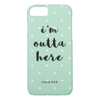 Trendy Mint Green Polka Dots | I'm Outta Here iPhone 8/7 Case