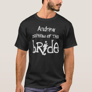 Trendy NEPHEW OF THE BRIDE with Grunge Text A06 T-Shirt