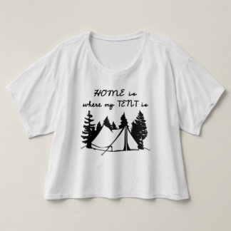 "Trendy T-shirt ""HOME IS WHERE MY TENT IS """