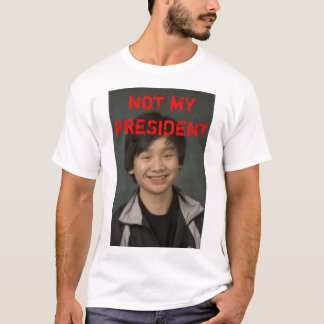 Trenton Lowe is NOT MY PRESIDENT T-Shirt