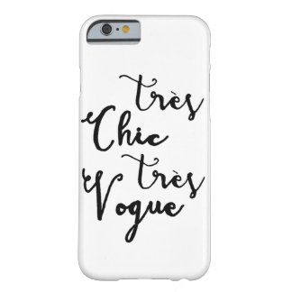 Tres Chic Tres Vogue | Modern Calligraphy Design Barely There iPhone 6 Case