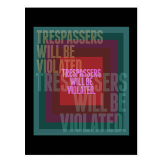 Trespassers Will Be Violated Postcards