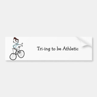 Tri-ing to be Athletic Bumper Sticker
