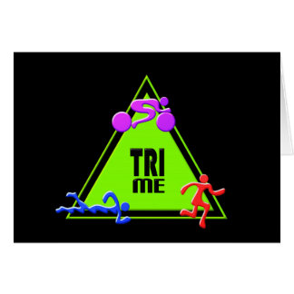 TRI Triathlon Swim Bike Run TRIANGLE TRI ME Design Greeting Card