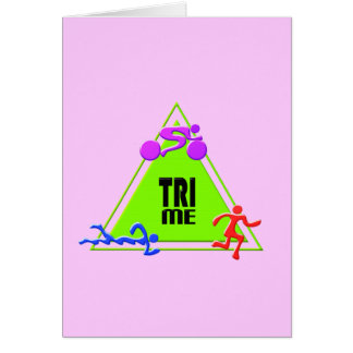TRI Triathlon Swim Bike Run TRIANGLE TRI ME Design Greeting Card