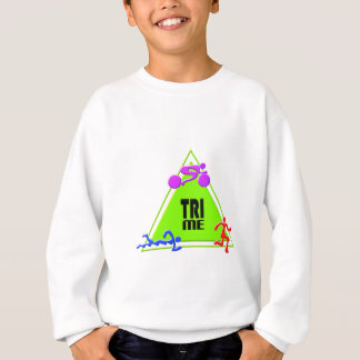 TRI Triathlon Swim Bike Run TRIANGLE TRI ME Design Sweatshirt