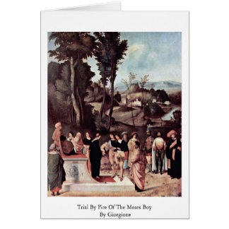 Trial By Fire Of The Moses Boy By Giorgione Card