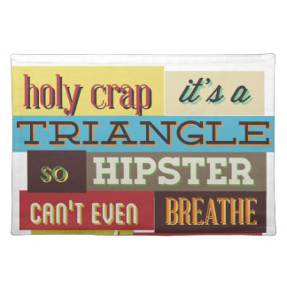 triangle hipster and breath placemat