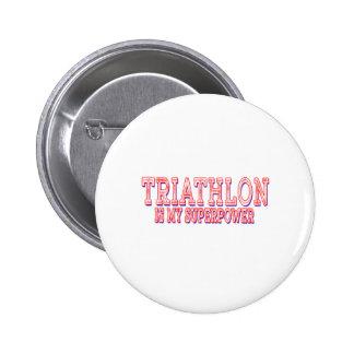 Triathlon is my superpower 6 cm round badge