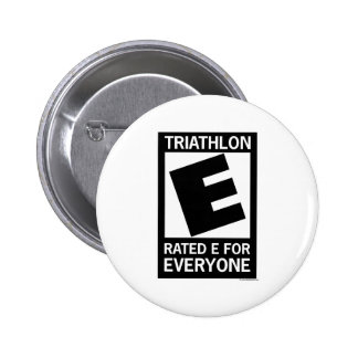 Triathlon is Rated E for Everyone 6 Cm Round Badge