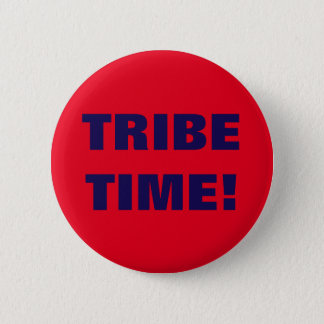 TRIBE TIME 6 CM ROUND BADGE