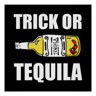 Trick Or Tequila Halloween Funny Poster