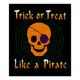 Trick or Treat like a Pirate Poster