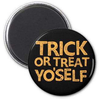 trick or treat yo'self magnet