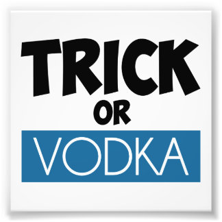 Trick or Vodka Photo Print