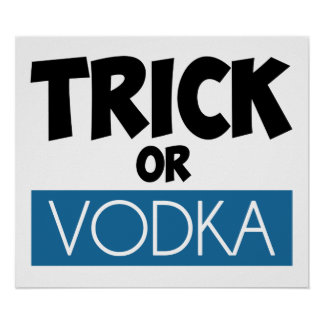 Trick or Vodka Posters