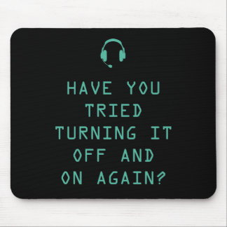 Tried turning it on and off? Technology Humor Mouse Pad