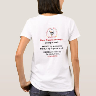 Trigeminal Neuralgia Attack Instructions T-Shirt