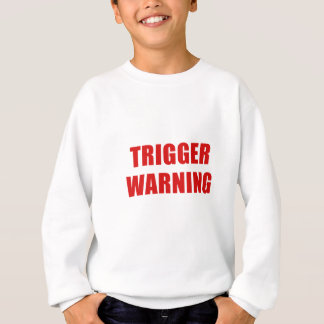 Trigger Warning Sweatshirt