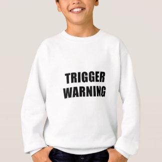 Trigger Warning Sweatshirt
