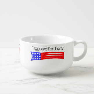 Triggered For Liberty Soup Mug