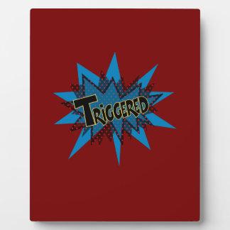 Triggered Plaques