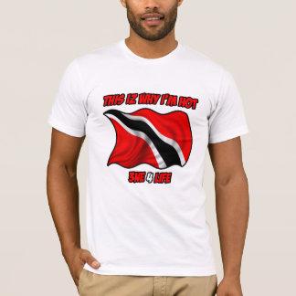 Trini: This iz Why i'm Hot T-Shirt
