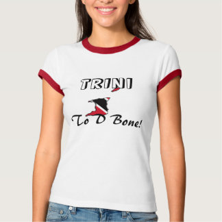 TRINI To D Bone! T Shirts