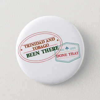 Trinidad and Tobago Been There Done That 6 Cm Round Badge