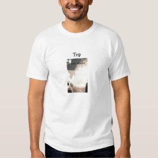 Trip T Shirts