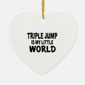 Triple jump Is My Little World Ceramic Ornament