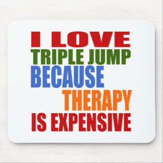 Triple Jump Is My Therapy Mouse Pad