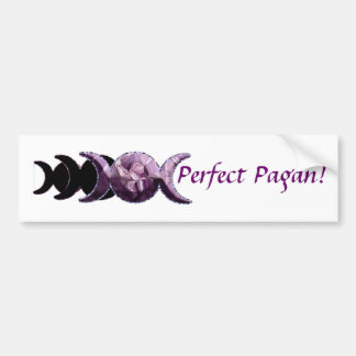 Triple Moon Perfect Pagan! Bumper Sticker