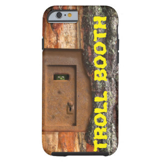TROLL BOOTH TOUGH iPhone 6 CASE