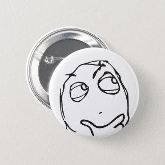 Troll Le Me Memes think CHOOSE YOUR COLOR EDITABLE 6 Cm Round Badge