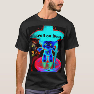 Troll on juice T-Shirt