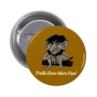 Trolls Have More Fun Button