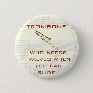 Trombone:  Who needs valves?  Button
