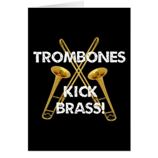 Trombones Kick Brass! Card