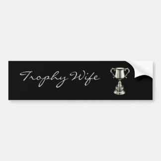 trophy1, Trophy           Wife Bumper Sticker