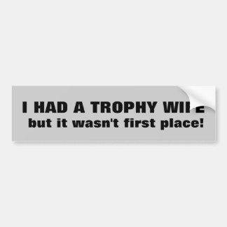 Trophy Wife? Bumper Stickers