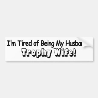 Trophy Wife Bumper Sticker