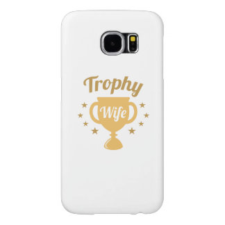 Trophy Wife Samsung Galaxy S6 Cases