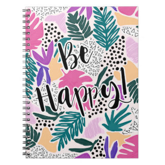 Tropical Pattern with Be Happy Quote Notebook