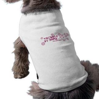 Trouble By Name Sleeveless Dog Shirt