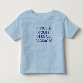 Trouble Comes In Small Packages kids tee shirt