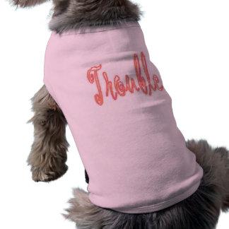 trouble. pet t-shirt