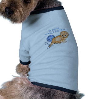 TROUBLE FINDS ME DOG T-SHIRT