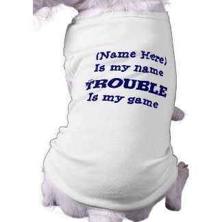 Trouble Is My Game Funny Dog Sleeveless Dog Shirt
